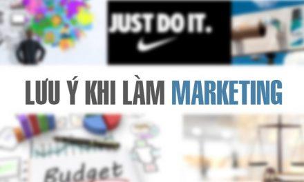 """5 chú ý bạn """"phải"""" nắm được khi làm marketing"""